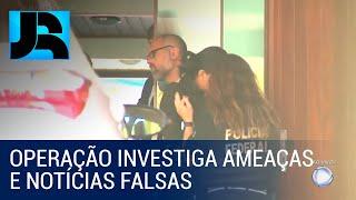 PF faz operação em inquérito que investiga ameaças e notícias falsas sobre ministros do STF