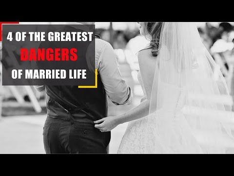 Video: 4 of the greatest dangers of married life -