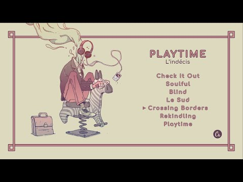 connectYoutube - L'indécis - Playtime [full EP]