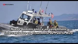 Nueve dominicanos y un venezolano interceptados en el suroeste de Puerto Rico