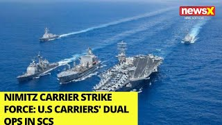 Nimitz Carrier Strike Force | U.S carriers' dual ops in SCS | NewsX - NEWSXLIVE