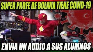 Super Profe Boliviano es ingresado a terapia intensiva por el Covid-19