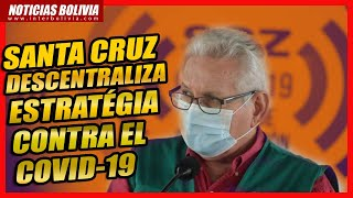 ???? Santa Cruz descentraliza la estrategia de lucha contra el C_0_V_l_D-19 ????