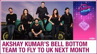 Akshay Kumar's Bell Bottom team to start shooting next month in UK - ZOOMDEKHO
