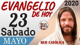 Evangelio de Hoy Sabado 23 de Mayo de 2020 | REFLEXIÓN | Red Catolica