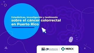 Estadísticas, investigación y testimonio sobre el cáncer colorrectal en PR