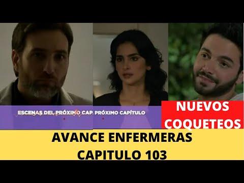 AVANCE ENFERMERAS CAPITULO 103 - Nuevo Avance Enfermeras Capitulo 56