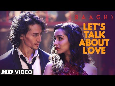 Let's Talk About Love Lyrics – Baaghi | Neha Kakkar, Raftaar