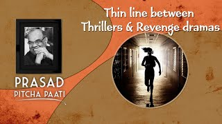 Thin line between Thrillers backslashu0026 Revenge dramas ll  Prasad PitchaPaati by PrasadThota - IGTELUGU