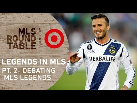 Is David Beckham an MLS Legend?   Round Table pres. by Target