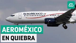 México |Aerolínea Aeroméxico se declara en quiebra