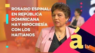 Rosario Espinal: En República Dominicana hay hipocresía con los haitianos