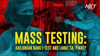 Mass testing: kailangan bang i-test ang lahat sa 'Pinas