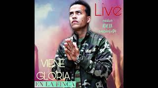 Viene Gloria En ViVo en La Finca Eddie Rivera Candelita