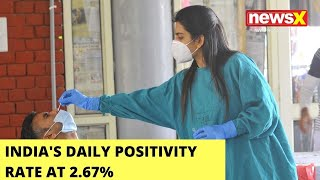India's Daily Positivity Rate At 2.67%   Daily Covid Tally At 50K   NewsX - NEWSXLIVE