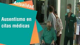 Pacientes se ausentan a citas de médicos | Actualidad