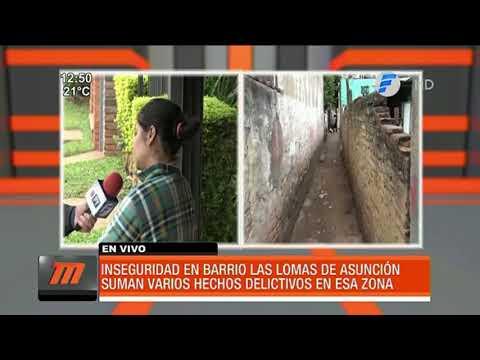 Ola de inseguridad en barrio Las Lomas de Asunción