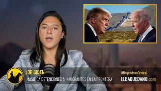 Joe Biden Masifica detenciones a inmigrantes pese a sus cri?ticas a Trump