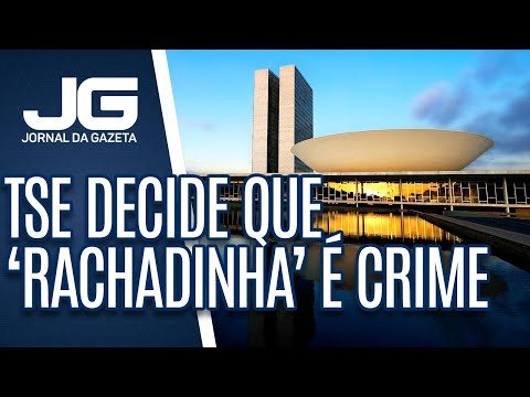 """TSE decide que """"rachadinha"""" é crime de enriquecimento ilícito e dano ao patrimônio"""