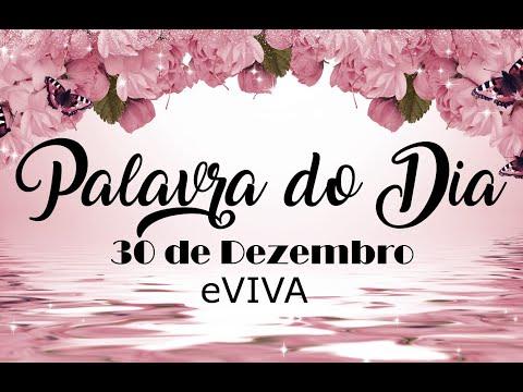 PALAVRA DE DEUS PARA HOJE 30 DE DEZEMBRO eVIVA MENSAGEM MOTIVACIONAL PARA REFLEXÃO DE VIDA