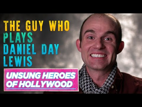The Guy Who Plays Daniel Day-Lewis | Unsung Heroes of Hollywood