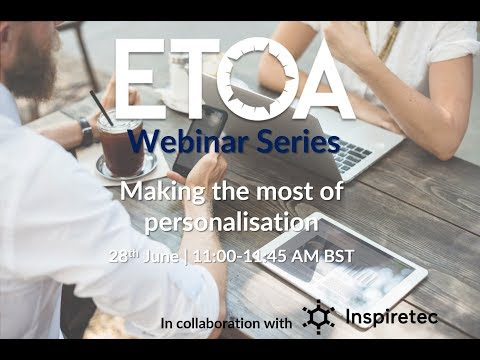 ETOA Webinar Series | Making the Most of Personalisation