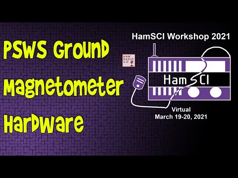 HamSci 2021: Personal Space Weather Station Ground Magnetometer Hardware