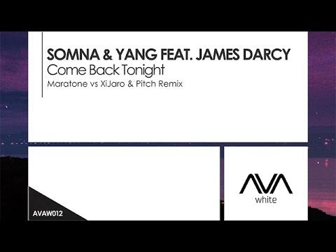 Somna & Yang featuring James Darcy - Come Back Tonight (Maratone vs XiJaro & Pitch Remix)
