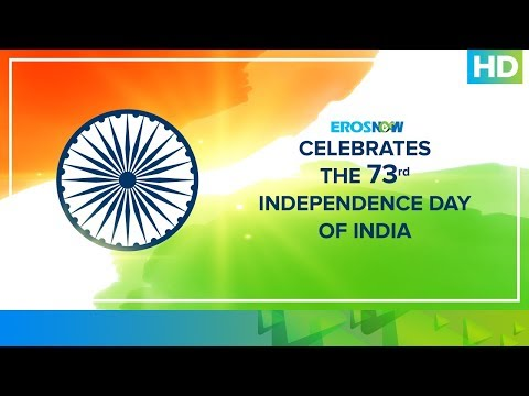 Celebrating India's 73rd Independence Day   Eros Now