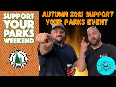Support Your Parks Weekend    POTA Fall Event 2021