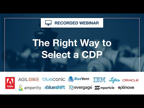 Webinar:  How to Select the Right Customer Data Platform