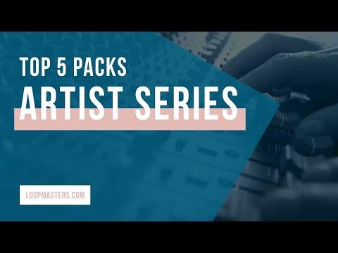 Top 5 | New Artist Series Sample Packs on Loopmasters 2019