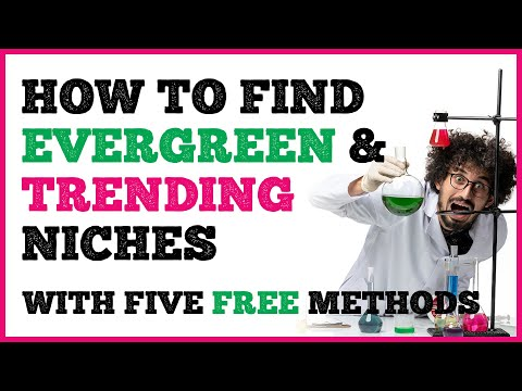 FIVE Simple Methods To Discover Evergreen & Trending Niches – NO Paid Tools Or Services Needed