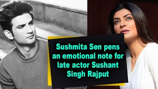 Sushmita Sen pens an emotional note for late actor Sushant Singh Rajput - BOLLYWOODCOUNTRY