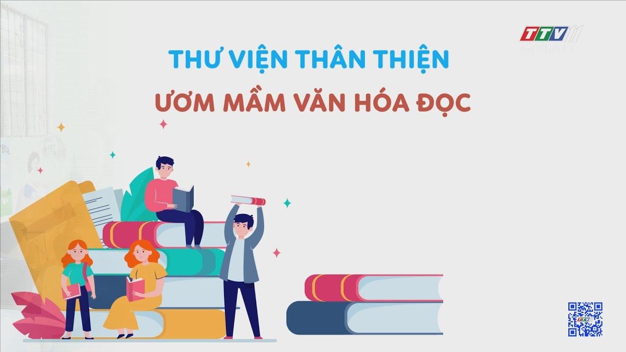 Thư viện thân thiện ươm mầm văn hóa đọc | TRANG TUỔI THƠ |