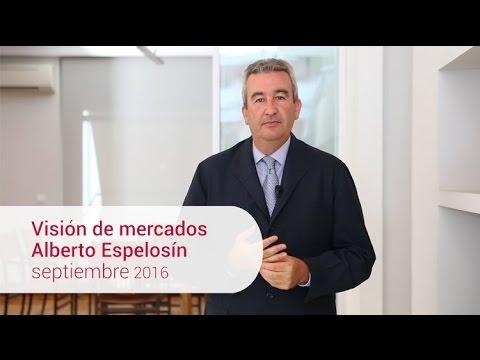 Alberto Espelosín · Septiembre 2016 · Visión de mercados