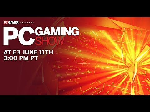 The PC Gaming Show at E3 2018