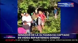 Senador de La Altagracia captado en video repartiendo dinero
