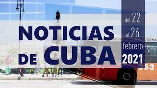 NOTICIAS DE CUBA (Resumen del 22 al 26 de febrero)
