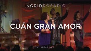 Ingrid Rosario - Cuán Gran Amor