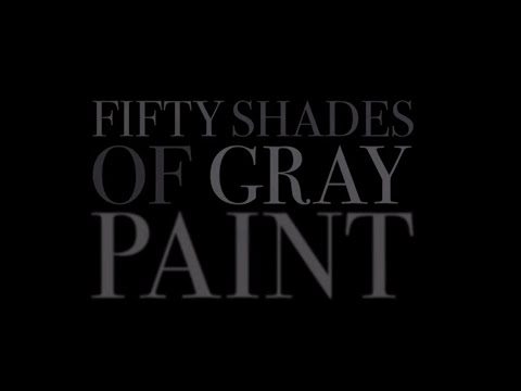 50 Shades of Gray Paint