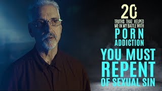 You Must Repent of Sexual Sin | 20 Truths that Help in the Battle with Porn Addiction