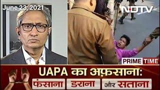 Prime Time With Ravish Kumar: Anti-Terror Law UAPA Being Used To Stifle Dissent, Jail People? - NDTV