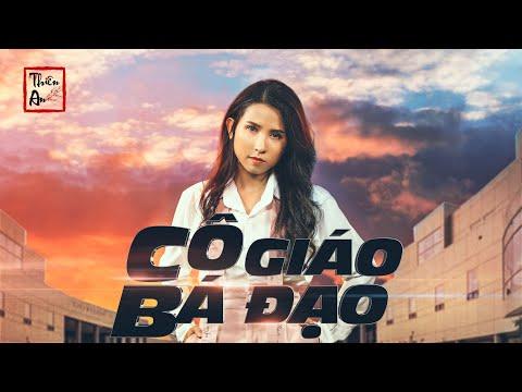CÔ GIÁO BÁ ĐẠO | Badass Teacher | Official MV 4K | Thiên An