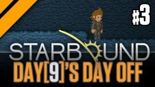 Day[9]'s Day Off - StarBound P3