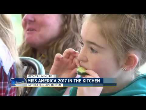 Miss America 2017 in the kitchen - Medical Minute