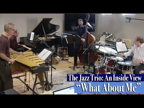 """The Jazz Trio: An Inside View / """"What About Me"""""""