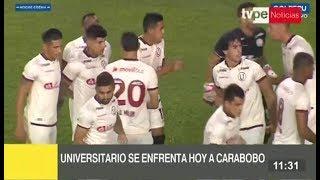 Copa Libertadores: Universitario debuta como visitante ante Carabobo