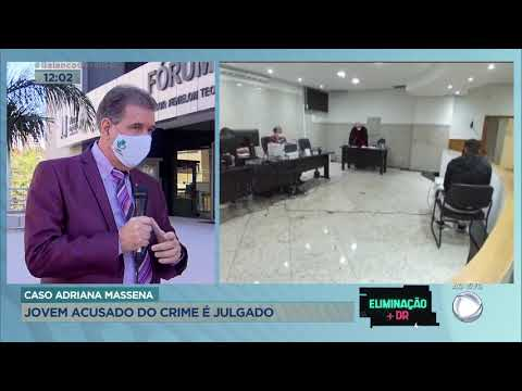 CASO ADRIANA MASSENA - JOVEM ACUSADO DO CRIME É JULGADO.