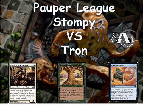 Pauper League R5 Stompy Vs Tron